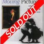 Moving Pictures: American Art  and Early Film, 1880–1910, SOLD OUT