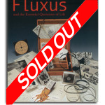 Fluxus and the Essential Questions of Life, SOLD OUT