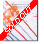 ENERGY THAT IS ALL AROUND Mission School: Chris Johanson, Margaret Kilgallen, Alicia McCarthy, Barry McGee, Ruby Neri, $20, SOLD OUT