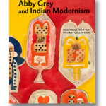 Abby Grey and Indian Modernism: Selections from the NYU Art Collection, $40 or free book