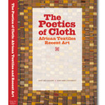 The Poetics of Cloth: African Textiles / Recent Art