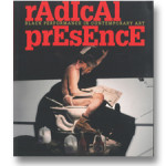 Radical Presence: Black Performance in Contemporary Art, $35