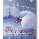 Toxic Beauty: The Art of Frank Moore, $40
