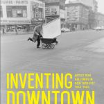 Inventing Downtown: Artist-Run Galleries in New York City, 1952–1965, $60