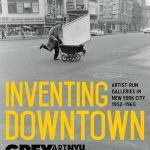 Grey Gazette<br/>Inventing Downtown: Artist-Run Galleries in New York City, 1952–1965, $5 or free PDF