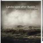 Landscapes after Ruskin: Redefining the Sublime, $40.00