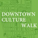 Walking Tour<br>Downtown Culture Walk